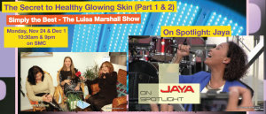 Featured 6.05 - The Secret to Glowing Skin (Part 2) & Jaya - Simply the Best TV Show - Luisa Marshall