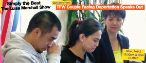 Featured-TFW Couple Facing Deportation Speaks Out Simply the Best TV Show - Luisa Marshall