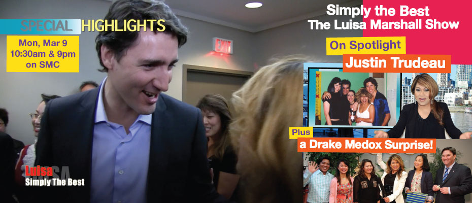 Featured- Justin Trudeau, and a Drake Medox College Surprise - Simply the Best TV Show - Luisa Marshall