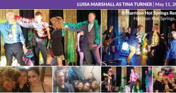 Luisa Marshall as Tina Turner @ Harrison Hot Springs Resort – Harrison Hot Springs, BC (May 11, 2017)
